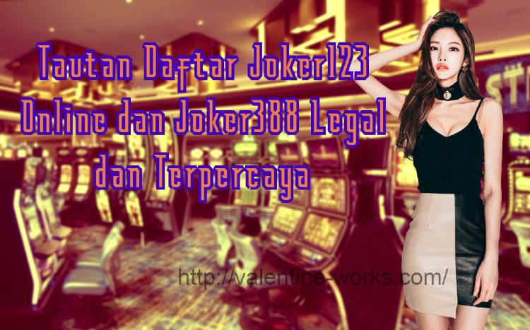 Tautan Daftar Joker123 Online dan Joker388 Legal dan Terpercaya