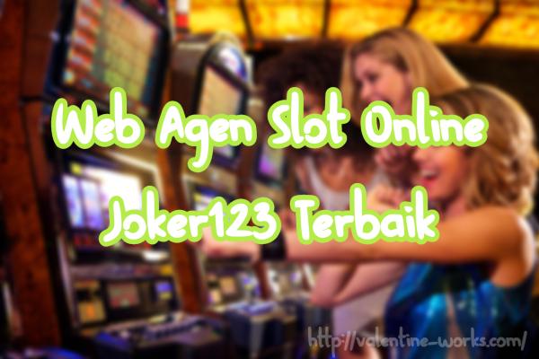 Web Agen Slot Online Joker123 Terbaik
