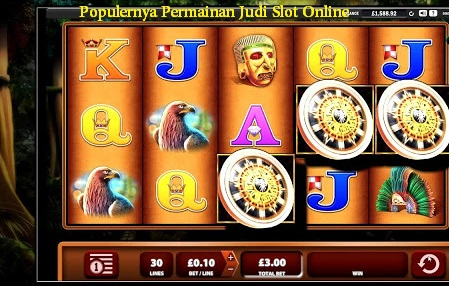 Populernya Permainan Judi Slot Online