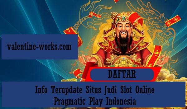 Info Terupdate Situs Judi Slot Online Pragmatic Play Indonesia